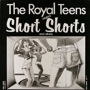 Short Shorts / ショート・ショーツ(The Royal Teens / ザ・ロイヤル ...